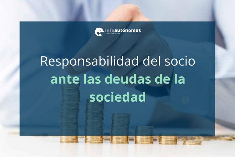 Responsabilidad del socio por las deudas de la sociedad