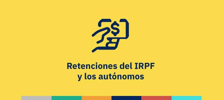 Las retenciones del IRPF 2021 y los autónomos