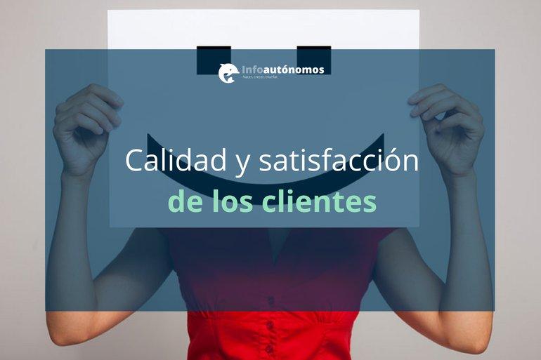 Calidad y satisfacción del Cliente