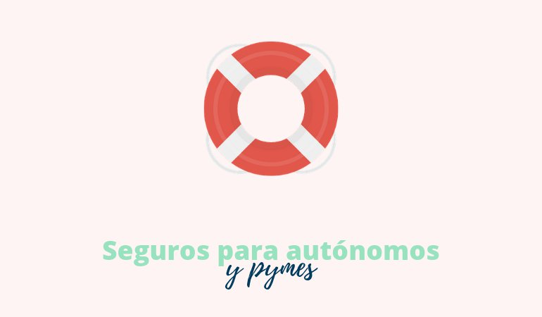Seguros para autónomos y pymes. Obligatorios y voluntarios
