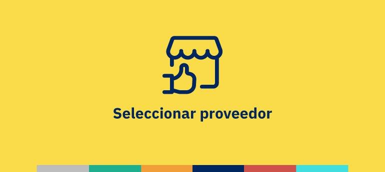 Cómo hacer una adecuada selección de tus proveedores