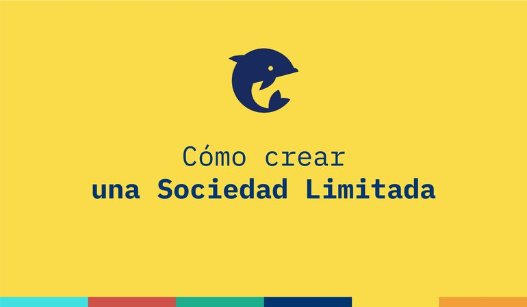 ¿Cómo crear una Sociedad Limitada?