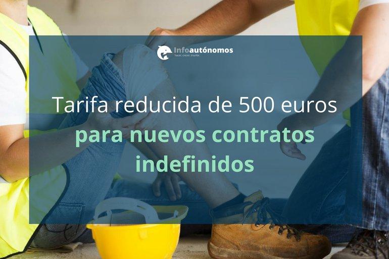 Tarifa reducida de 500 euros para contratos indefinidos