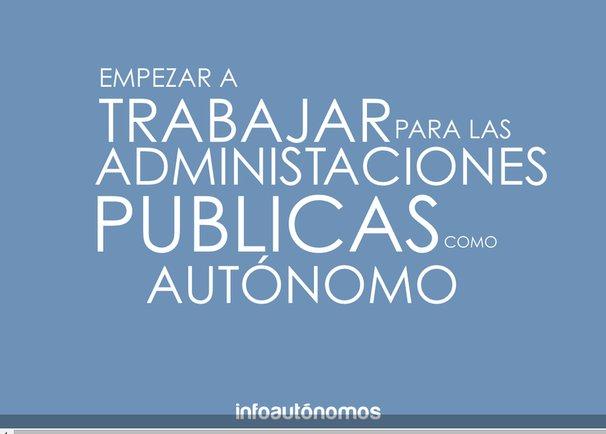 Empezar a trabajar para las Admin. Públicas como autónomo