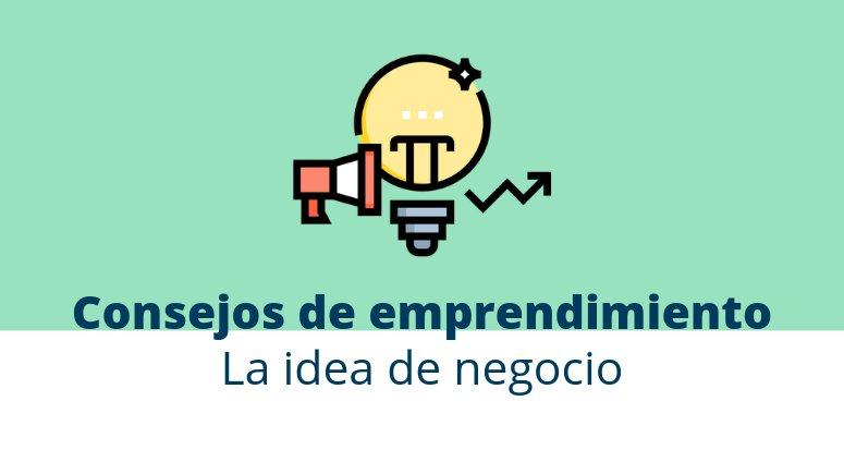 Cómo emprender I. La idea de negocio