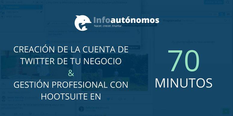 Crea la cuenta de Twitter de tu negocio y gestiónala con Hootsuite en 70 minutos
