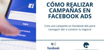 Cómo crear una campaña de Facebook Ads