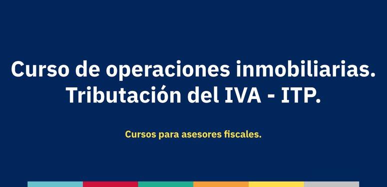 Operaciones inmobiliarias: tributación IVA - ITP