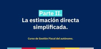 Curso de Gestión Fiscal para Autónomos. Parte 2: La estimación directa simplificada