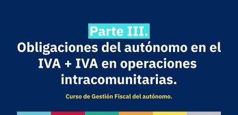 Curso de Gestión Fiscal para Autónomos. Parte 3: El IVA, importaciones y exportaciones