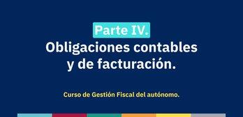 Curso de Gestión Fiscal para Autónomos. Parte 4: Obligaciones contables y de facturación