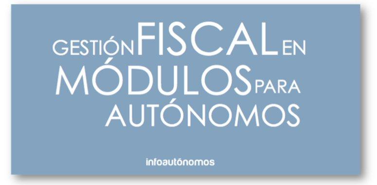 Gestión fiscal de Módulos para autónomos