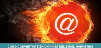 Cómo convertirte en un ninja del email marketing