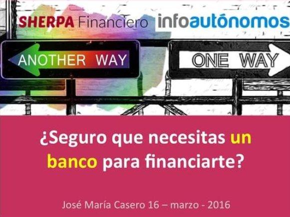 ¿Seguro que necesitas un banco para financiarte?